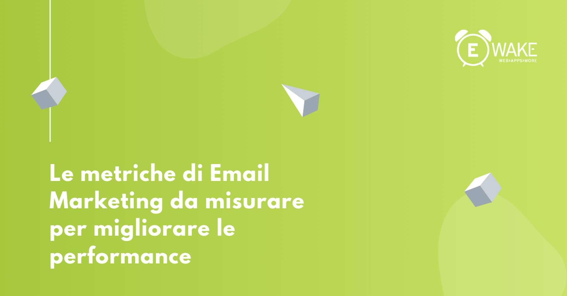 Email Marketing: 13 metriche fondamentali per una campagna di successo